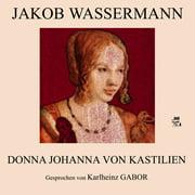 Donna Johanna von Kastilien - Audiobook