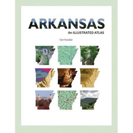 Arkansas : An Illustrated Atlas