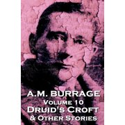 A.M. Burrage - Druid's Croft & Other Stories : Classics from the Master of Horror