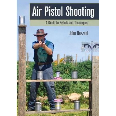 242 Air Pistol Shooting   A Guide To Pistols And Techniques