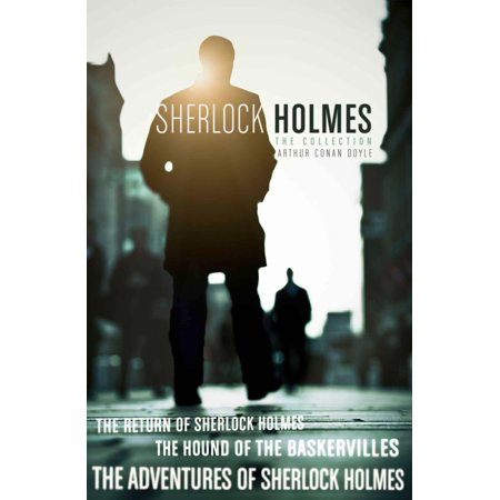 The Sherlock Holmes Collection: The Adventures of Sherlock Holmes; The Hound of the Baskervilles; The Return of Sherlock Holmes (epub edition) (Collins Classics) -