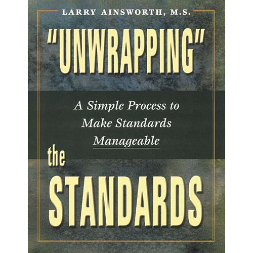 """Unwrapping"" the Standards: A Simple Process to Make Standards Manageable"