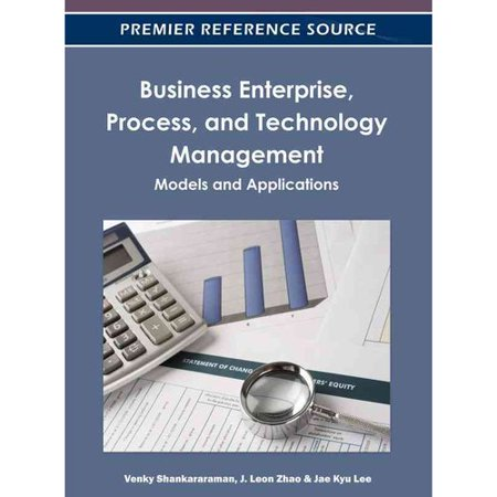 Business Enterprise  Process  And Technology Management  Models And Applications