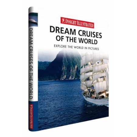 Insight Illustrated Dream Cruises Of The World