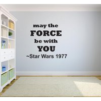 May The Force Be With You – Star Wars 1977 Quote Custom Wall Decal Vinyl Sticker 12 Inches X 18 Inches