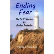 "Ending Fear The ""7 R"" Formula for Fearless Awakening - eBook"