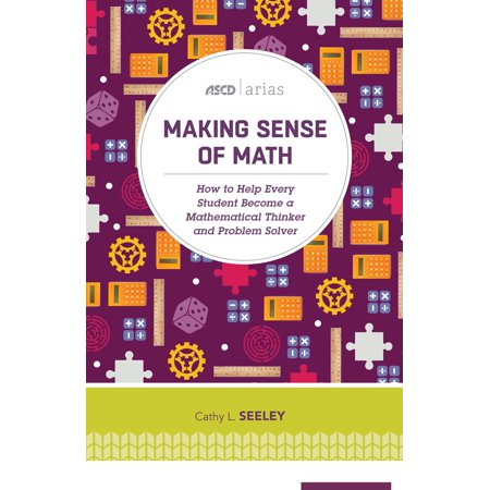 ASCD Arias: Making Sense of Math: How to Help Every Student Become a Mathematical Thinker and Problem Solver (ASCD Arias) (Paperback) Problem Solvers Steel Brake