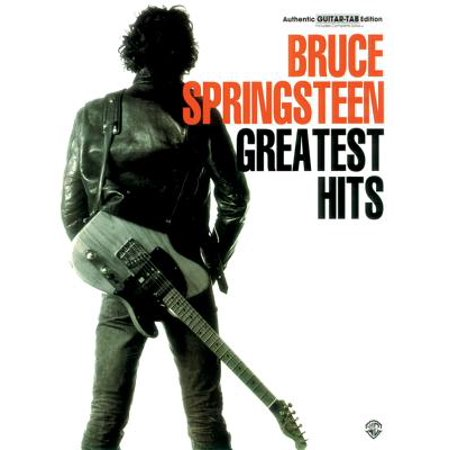 Bruce Springsteen Guitar - Bruce Springsteen -- Greatest Hits : Authentic Guitar Tab