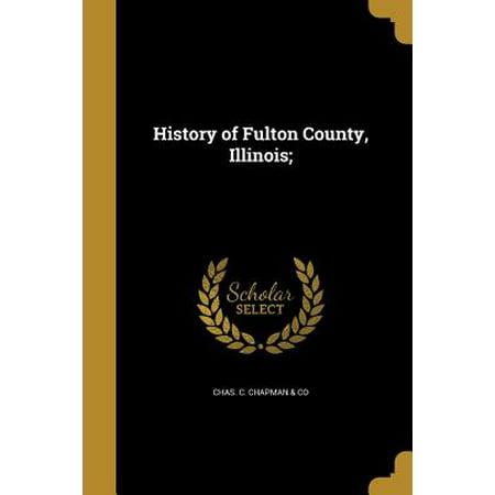 History of Fulton County, Illinois;