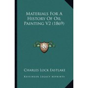 Materials for a History of Oil Painting V2 (1869)