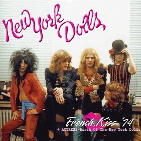 French Kiss 74 + Actress - Birth of New York Dolls