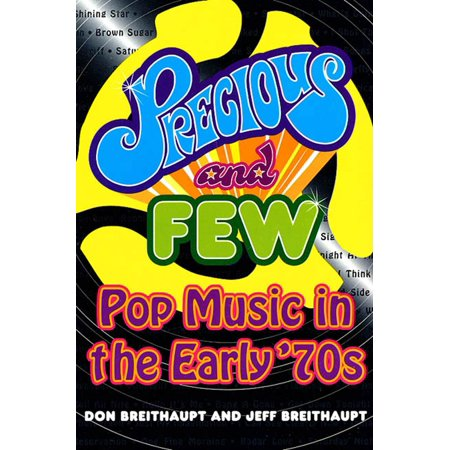 Precious and Few : Pop Music of the Early (History Of The 70s)