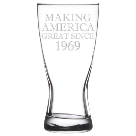 15 oz Beer Pilsner Glass Making America Great Since 1969 50th Birthday ()