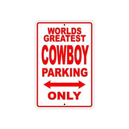 World's Greatest Cowboy Parking Only Sign Gift Wall Novelty Aluminum 8