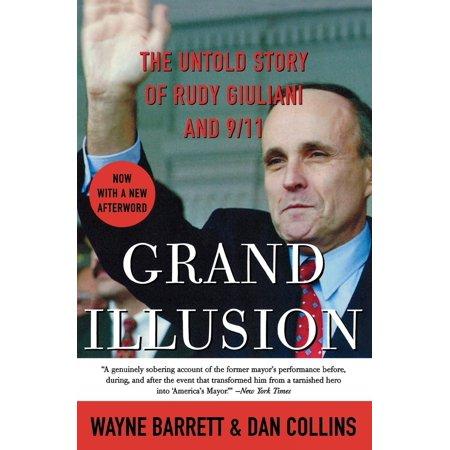 Grand Illusion The Untold Story Of Rudy Giuliani And 911 Walmart