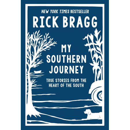 My Southern Journey : True Stories from the Heart of the