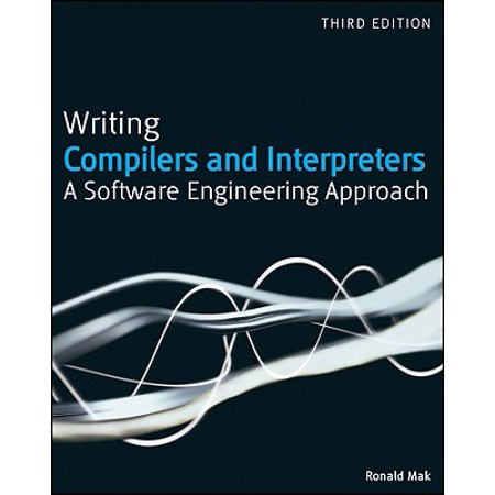 Writing Compilers and Interpreters : A Modern Software Engineering Approach Using Java (Automotive Software Engineering)