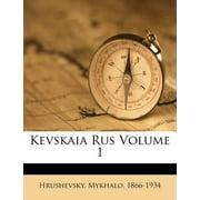 Kevskaia Rus Volume 1