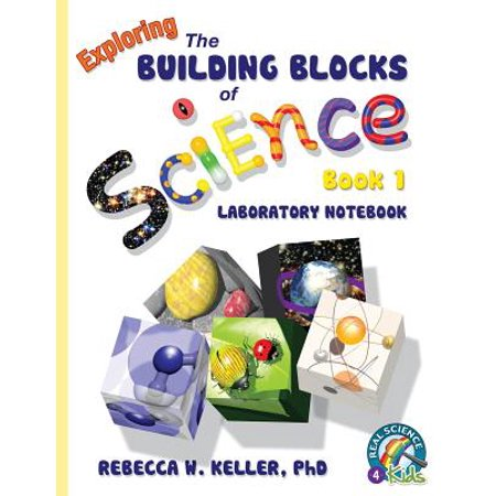 - Exploring the Building Blocks of Science Book 1 Laboratory Notebook