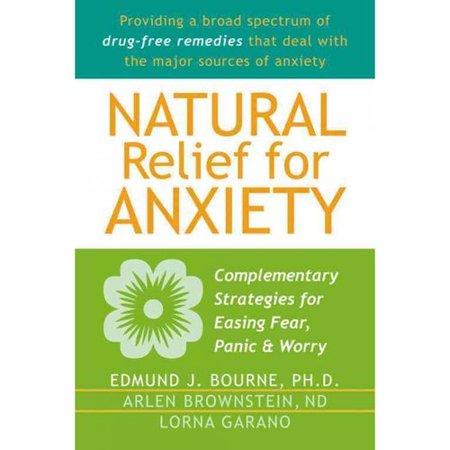 Soulagement naturel pour l'anxiété- stratégies complémentaires pour soulager la peur la panique et Worry