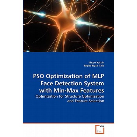 Pso Optimization of Mlp Face Detection System with Min-Max Features