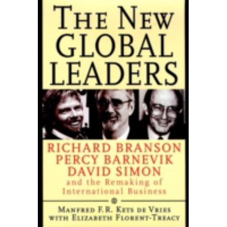 The New Global Leaders  Richard Branson  Percy Barnevik  David Simon And The Remaking Of International Business