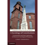 Cambridge Studies in Law and Society (Paperback): A Sociology of Constitutions (Paperback)