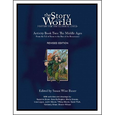 The Renaissance Period For Kids (The Story of the World: History for the Classical Child : Activity Book 2: The Middle Ages: From the Fall of Rome to the Rise of the)