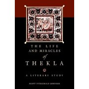 The Life and Miracles of Thekla : A Literary Study