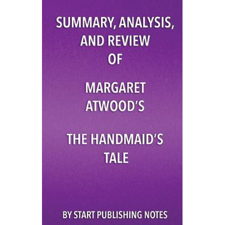 Summary, Analysis, and Review of Margaret Atwood's the Handmaid's