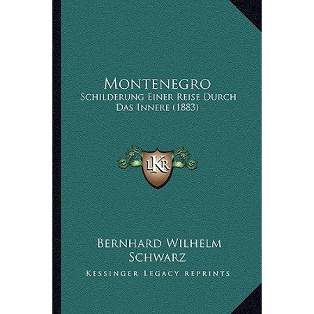 Montenegro : Schilderung Einer Reise Durch Das Innere (Bernard Wilhelm)