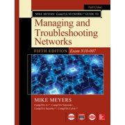 Mike Meyers CompTIA Network Guide to Managing and Troubleshooting Networks Fifth Edition (Exam N10-007) - eBook