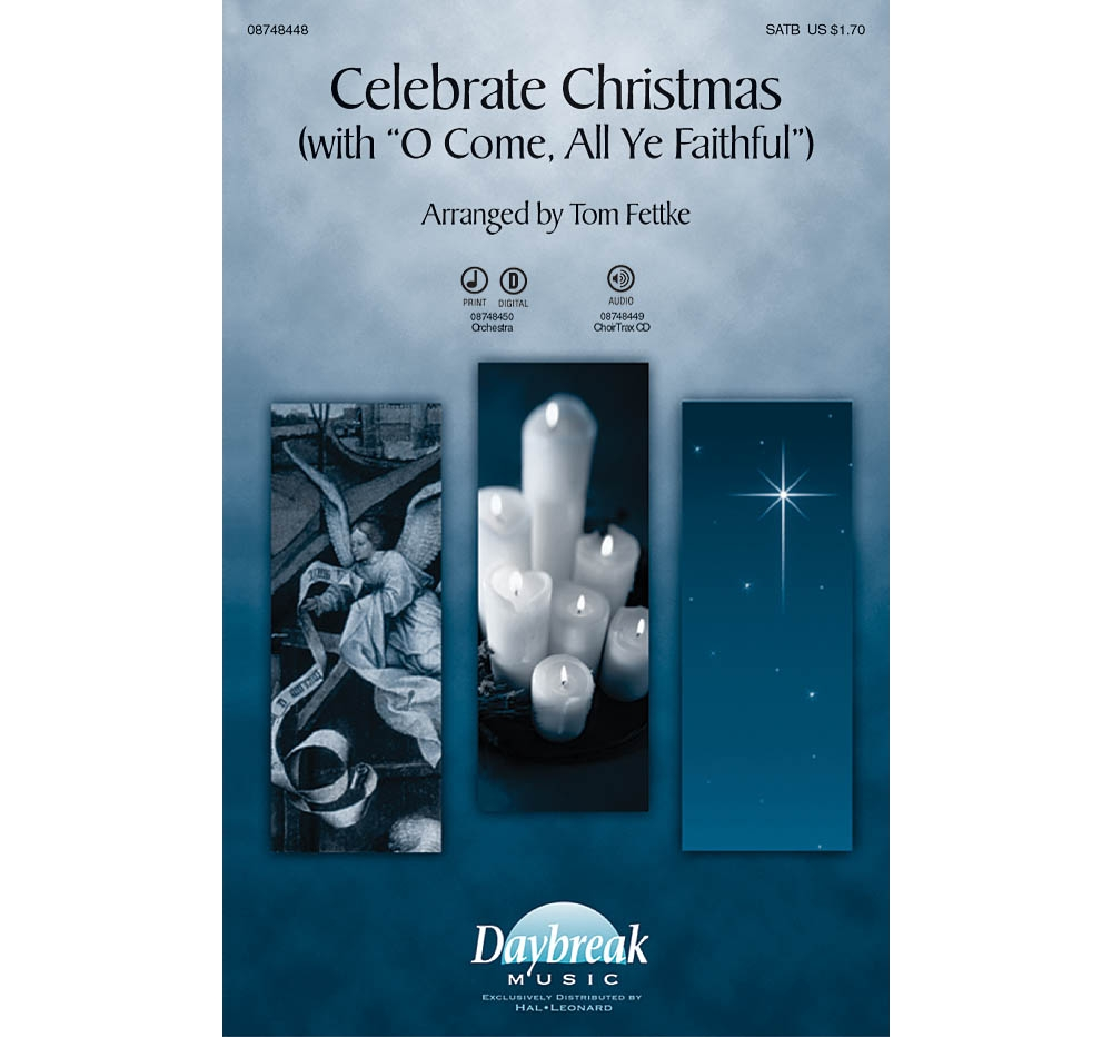 Daybreak Music Celebrate Christmas With O Come, All Ye Faithful CHOIRTRAX CD Arranged by... by