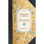 Impressions of America (Vol 1) : During the Years 1833, 1834, and 1835 (Volume 1)