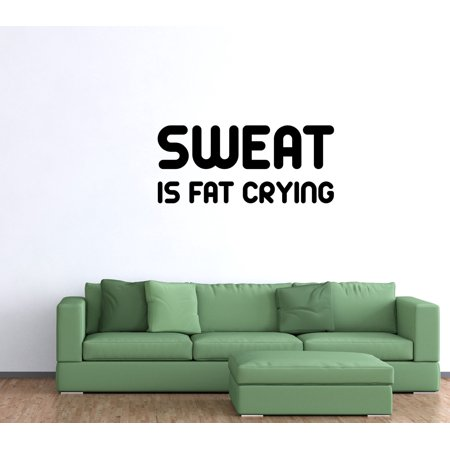 Wall Decal Quote Sweat Is Fat Crying Fitness Motivational Wall Decal Sticker GD76 ()