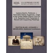 Isadore Aberlin, Petitioner, V. Honorable Sidney Sugarman, Judge of the United States District Court for U.S. Supreme Court Transcript of Record with Supporting Pleadings
