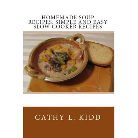 Homemade Soups (Homemade Soup Recipes - eBook)