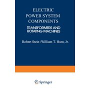 Electric Power System Components: Transformers and Rotating Machines (Paperback)