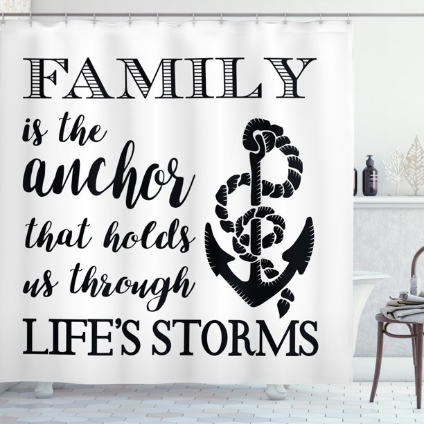 Family Shower Curtain Family Is Anchor That Holds Us Inspiration Stylized Writing Anchor With Rope Fabric Bathroom Set With Hooks Black And White By Ambesonne Walmart Com Walmart Com