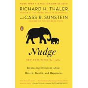 Nudge : Improving Decisions About Health, Wealth, and Happiness