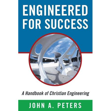 Engineered for Success: a Handbook of Christian Engineering -