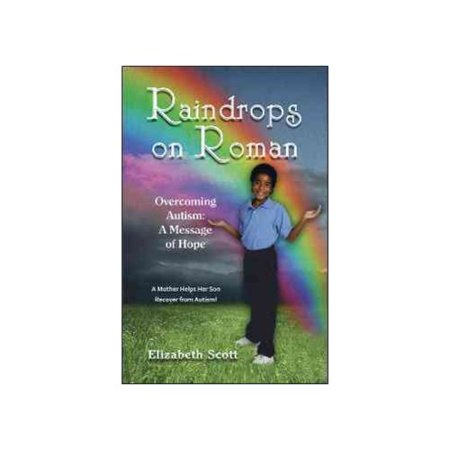 Raindrops on Roman: Overcoming Autism: A Message of Hope by