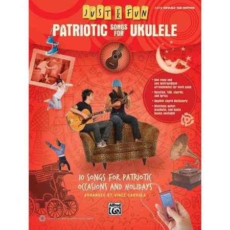 Patriotic Songs for Ukulele: 10 Songs for Patriotic Occasions and Holidays: Easy Ukulele Tab Edition