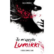 Je m'appelle Lumikki - Tome 1 - Rouge comme le sang - eBook