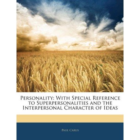 Personality : With Special Reference to Superpersonalities and the Interpersonal Character of Ideas