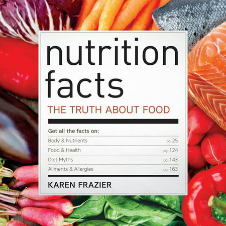 Nutrition Facts: The Truth about Food (Paperback) Good nutrition is the basis of a healthy lifestyle. Hundreds of everyday food choices determine your wellbeing: how you feel now, and in the future. Nutrition Facts exposes the whole truth about food, offering an unparalleled collection of facts, figures and data. No deceptive promises, no snake oils, no false advertising: just nutrition facts. Nutrition Facts is the most fact-checked book about nutrition. In it, you'll find all you need to know about: - The link between nutrition and health - How the body processes food - The truth about diets and nutrition regimes - The value of nutrients - Building healthy eating habits - How to use nutrition to curtail ailments and allergies