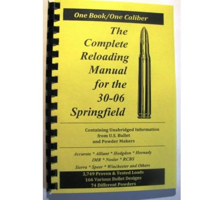 Loadbooks USA The Complete Reloading Book Manual for .30-06 Springfield, 3 by