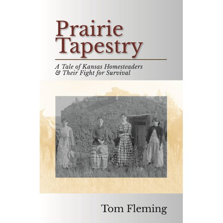 Kansas Prairie Flowers (Prairie Tapestry: A Tale of Kansas Homesteaders and Their Fight For Survival -)