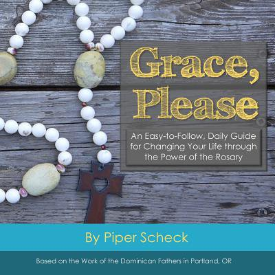 Grace, Please : Full Color Edition: An Easy-To-Follow, Daily Guide for Changing Your Life Through the Power of the