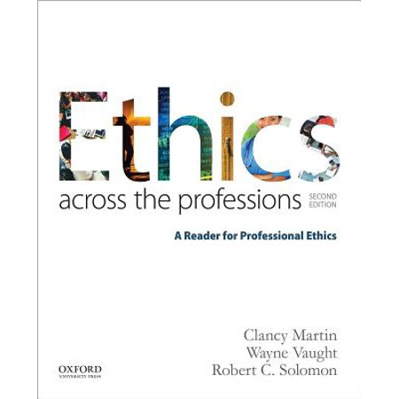 Ethics Across the Professions : A Reader for Professional (Chapter 3 Professional Ethics For Massage Practitioners)